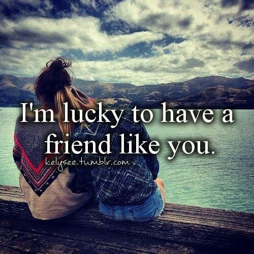 Uff I Have No Sister I Need A Sister: I'm Lucky To Have A Friend Like You. #friendship #friends