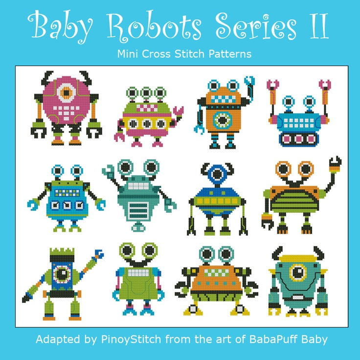Fun baby robots cross stitch pattern! Available in two series of 12 robots each.  Designed with bright colors and back stitch detailing. Makes a fun project  for creative stitchers! What can you make with them? Possibilites are endless!    Mini Cross Stitch Pattern:Baby Robots Series II  Design Source:BabaPuff Baby  DMC Floss Colors:11  Stitch Count:50x50(Average each baby robot)