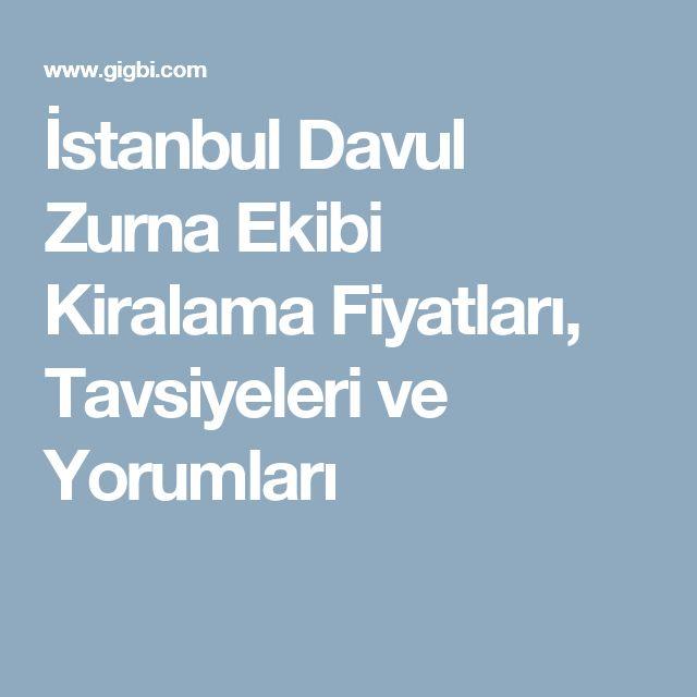 İstanbul Davul Zurna Ekibi Kiralama Fiyatları, Tavsiyeleri ve Yorumları