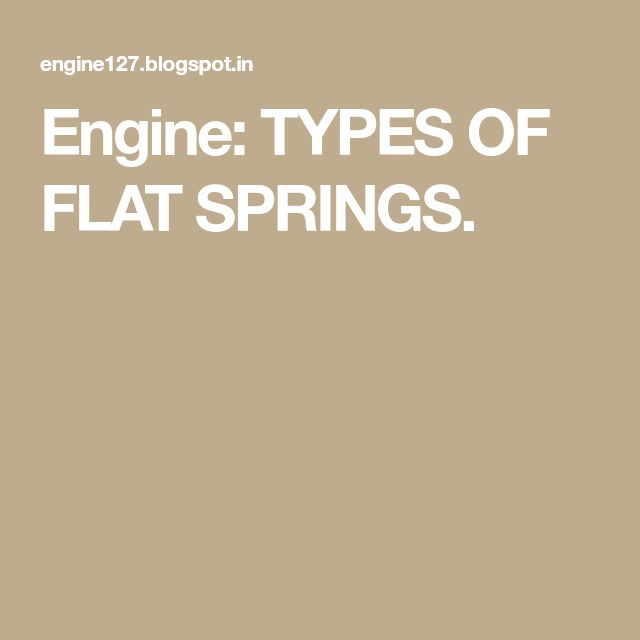 Engine: TYPES OF FLAT SPRINGS.