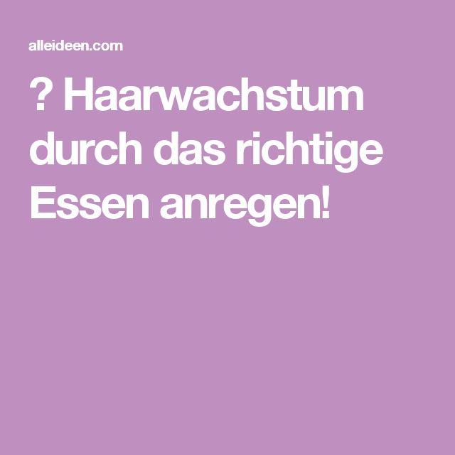1000+ ideas about Haarwachstum Anregen on Pinterest - Haare reparieren ...