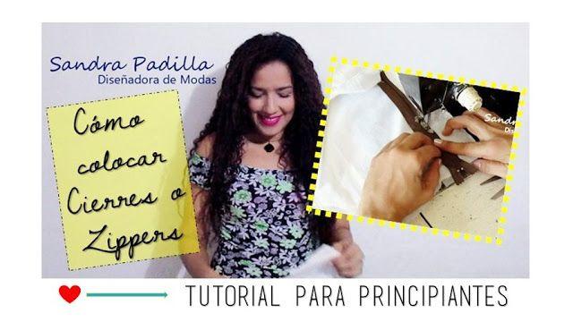Aprende con SANDRA PADILLA : Cómo colocar Cierres o Zippers