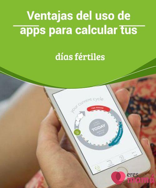 Ventajas del #uso de apps para calcular tus días fértiles   Existen #aplicaciones para casi todo, incluyendo el cálculo de tus días #fértiles. En la actualidad, las llamadas apps han #ayudado a muchas #mujeres.