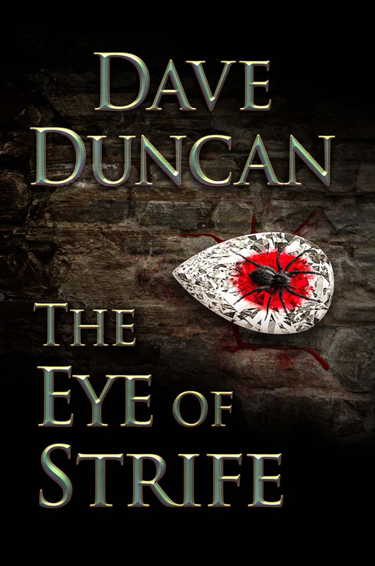 "Dave Duncan's 50th novel, ""The Eye of Strife"" comes out from Five Rivers April 1, 2015.  Sword fights and romance, miracles and mystery, treachery and sly humour... A god summons a curious assortment of witnesses to his temple to testify on what they know about a jewel that was lost a thousand years ago. At least one of them is guilty.  Others are lying… Dave Duncan at his devious best."