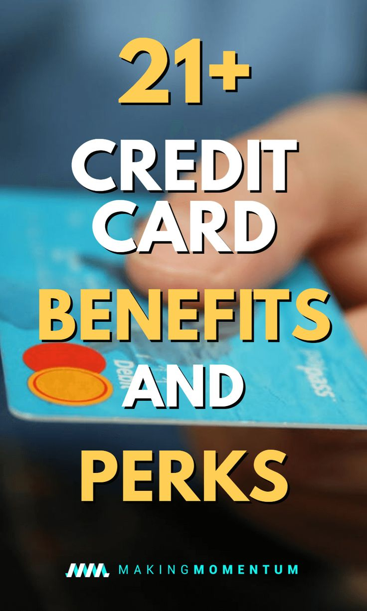 Credit Card Benefits – 21+ Perks To Get Value Out Of Your Card