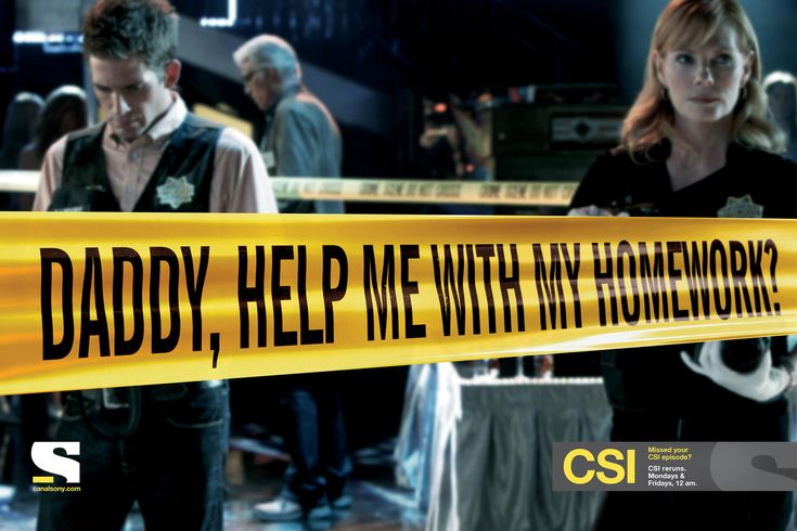Daddy, help me with my homework? Sony Entertainment Television / Missed your CSI episode? CSI reruns. Mondays & Fridays, 12 am.