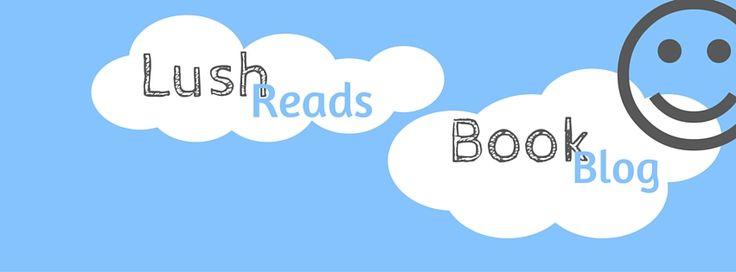 I review on behalf of Lush Reads Book Blog