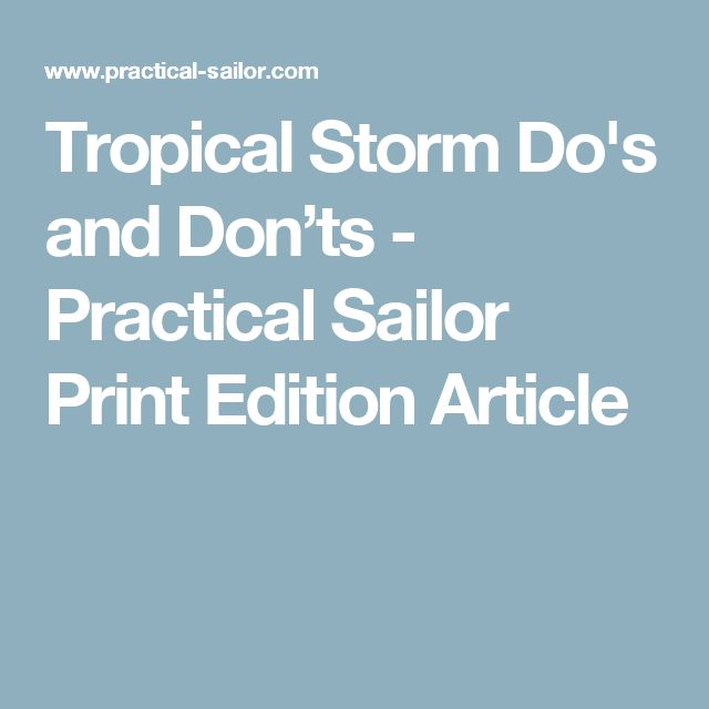 Tropical Storm Do's and Don'ts - Practical Sailor Print Edition Article