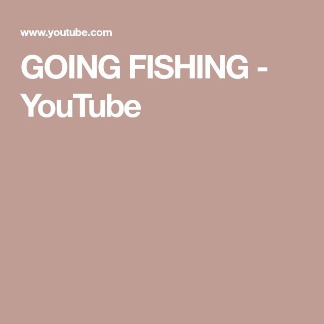 GOING FISHING - YouTube