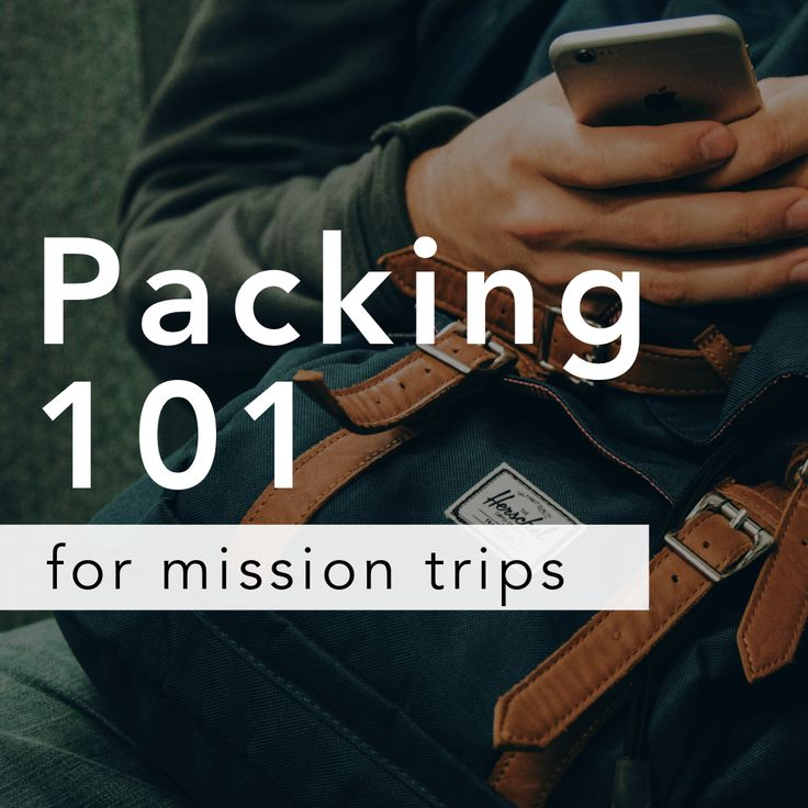 Packing 101 for international mission trips