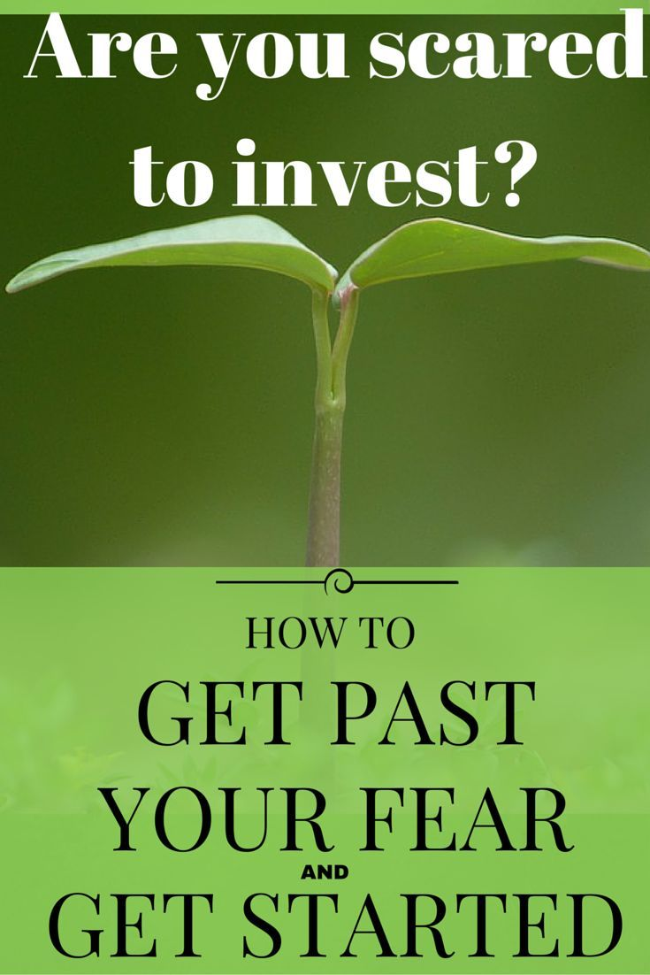 Are You Scared To Invest? How To Get Past Your Fear And Get Started