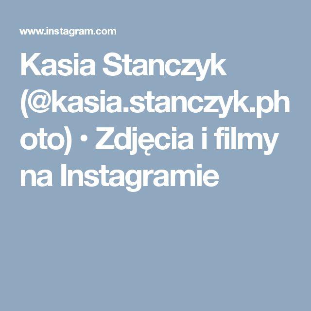Kasia Stanczyk (@kasia.stanczyk.photo) • Zdjęcia i filmy na Instagramie