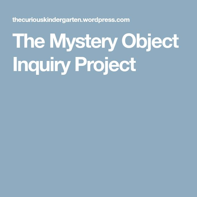 The Mystery Object Inquiry Project