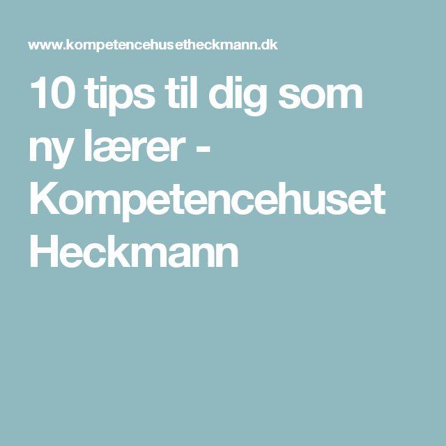 10 tips til dig som ny lærer - Kompetencehuset Heckmann