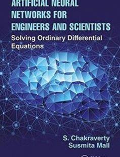 Artificial Neural Networks for Engineers and Scientists: Solving Ordinary Differential Equations 1st Edition free download by S. Chakraverty Susmita Mall ISBN: 9781498781381 with BooksBob. Fast and free eBooks download.  The post Artificial Neural Networks for Engineers and Scientists: Solving Ordinary Differential Equations 1st Edition Free Download appeared first on Booksbob.com.