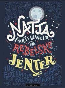 Bok: Nattafortellinger for rebelske jenter av Francesca Cavallo og Elena Favilli