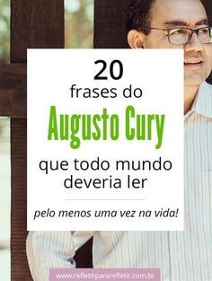 As melhores frases do Augusto Cury #Augusto #cury #augustocury