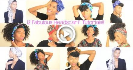 12 Head Scarf Styles For Natural Hair -KashTV