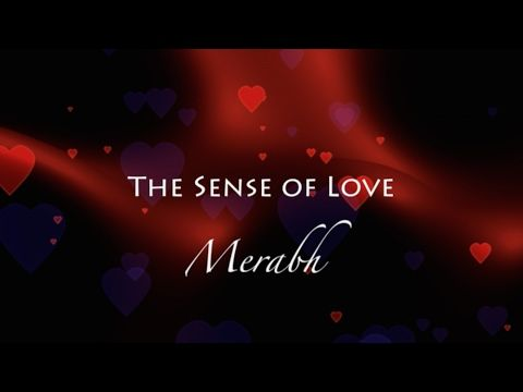 The Sense of Love - Merabh