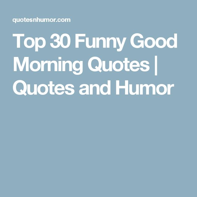 Good Humor Quotes: 25+ Best Beautiful Morning Quotes On Pinterest