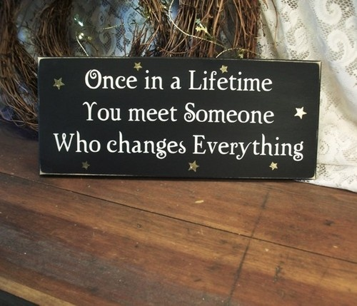 once in a lifetime you meet someone who changes everything stamp