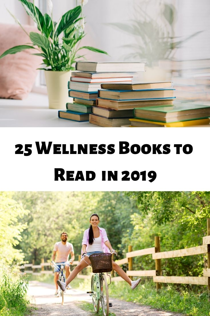 caaefe5805bc5 These are the top 25 wellness books you need to read in 2019! From healthy  recipes to tips and tricks to clean up the home, it's a list of incredible  ...