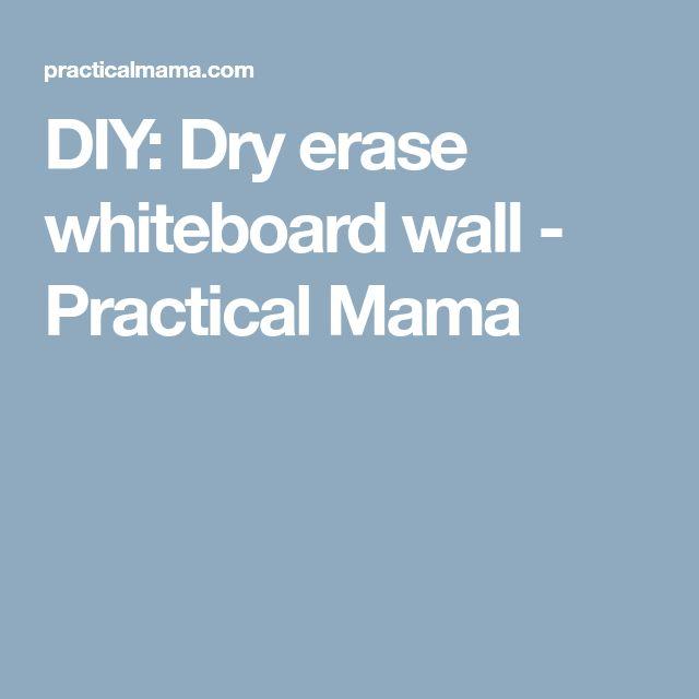 DIY: Dry erase whiteboard wall - Practical Mama