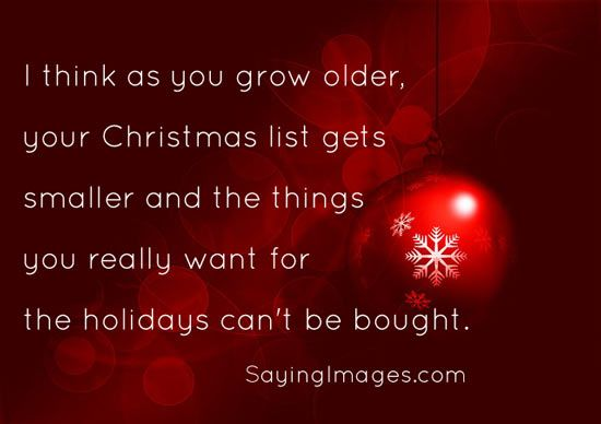 As you grow older, your Christmas list gets smaller | SayingImages.com