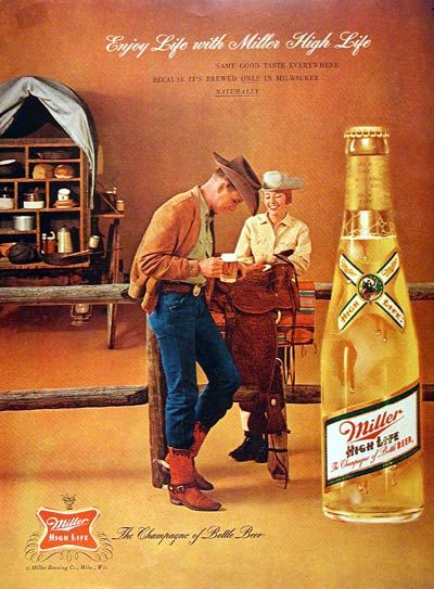 1962 Miller High Life Beer ad- Dad's folks drank these clear beauties !