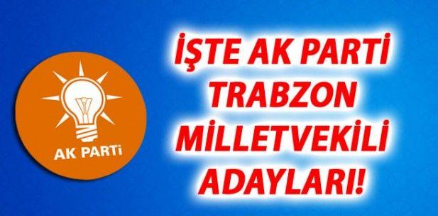 AK Parti Trabzon adayları belli oldu!