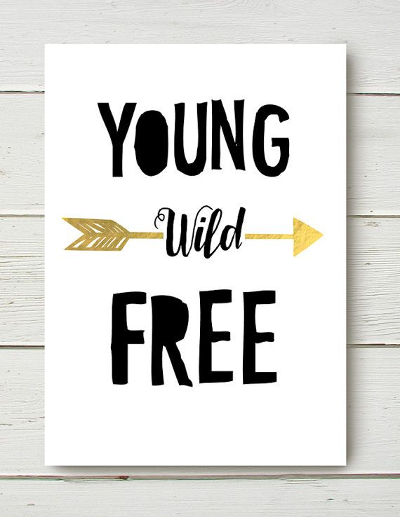 Young Wild Free Black White Gold foil solid text door BelvaJune
