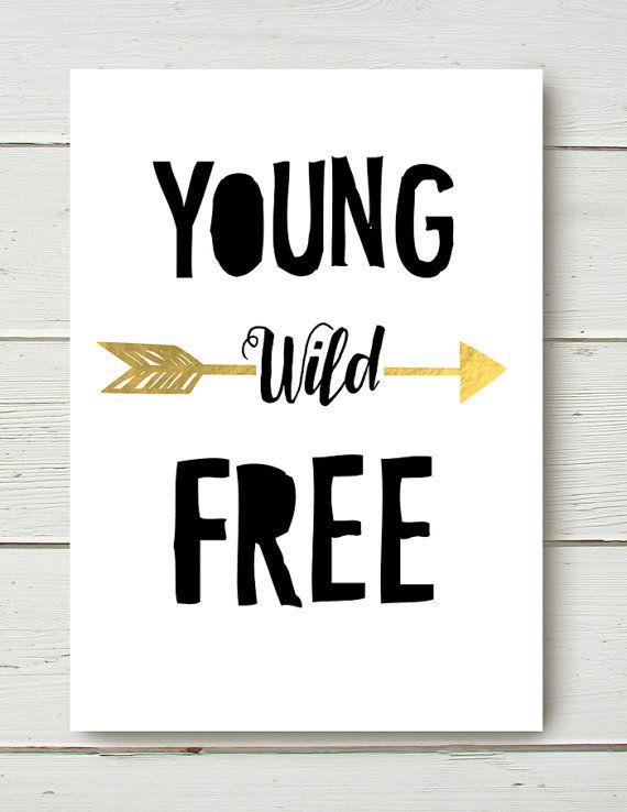 Young Wild Free Black White Gold foil solid text door BelvaJune