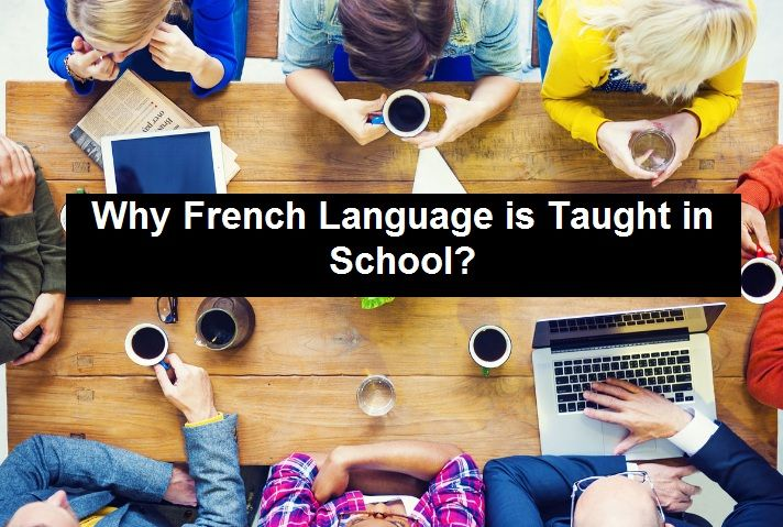 Why #FrenchLanguage is Taught in #school? – #startup #learning #business