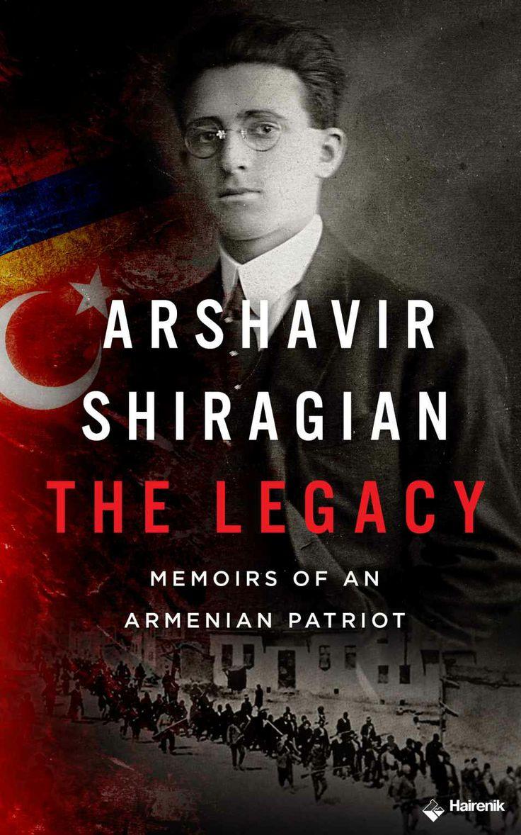 Amazon: Arshavir Shiragian  The Legacy: Memoirs Of An Armenian Patriot  Ebook