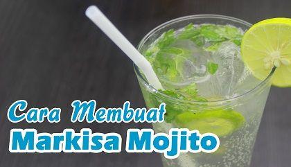 Resep dan Cara Membuat Markisa Mojito