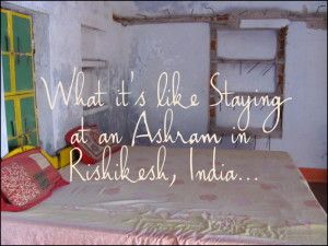 Stay at an Ashram in Rishikesh, India the Birthplace of Yoga - Hippie In Heels // travel tips, #hipieinheels