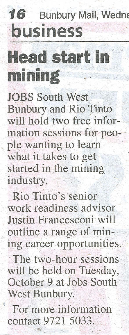 Head start in mining  JSW is holding a free information session and bbq on how to get into the mining industry.  Phone 08 9721 5033 (Bunbury, Western Australia) for further information.