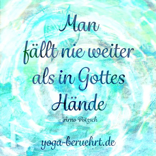Man fällt nie weiter als in Gottes Hände / You never fall further than in the hands of God