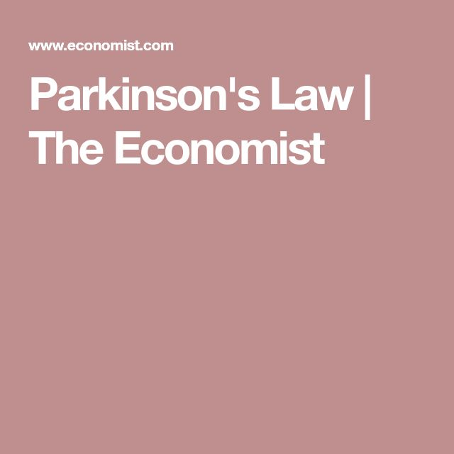 Parkinson's Law | The Economist