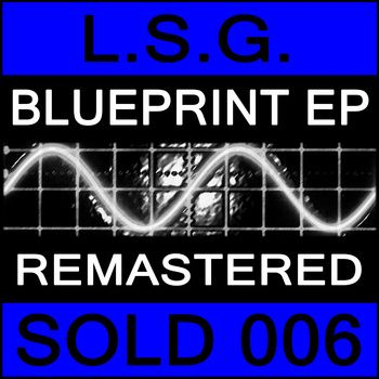 L.S.G. (Oliver Lieb) - Blueprint EP - Remastered cover art