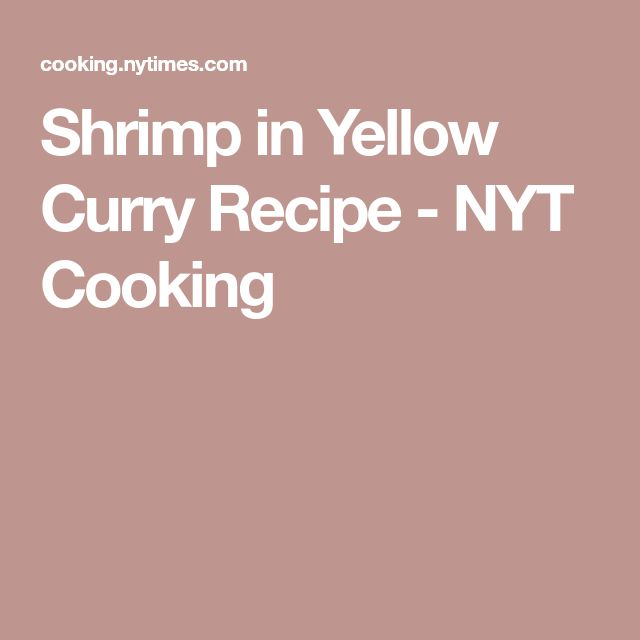 Shrimp in Yellow Curry Recipe - NYT Cooking