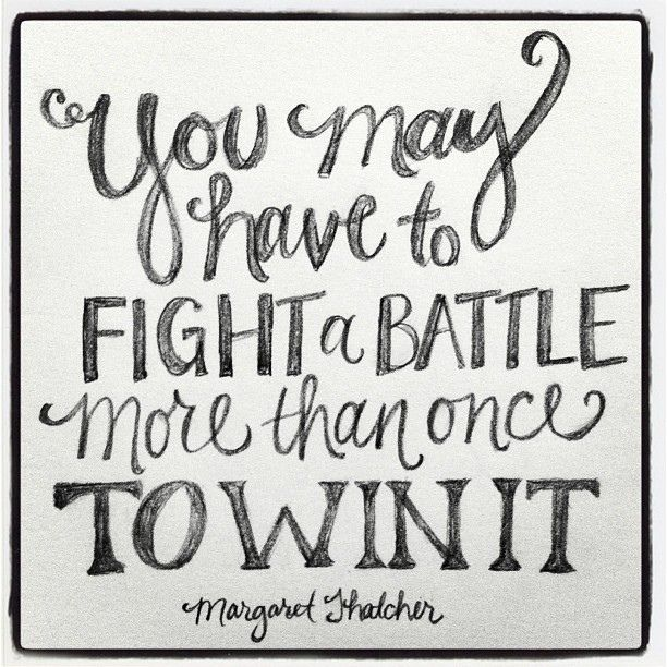 """""""You may have to fight a battle more than once to win it."""" {Margaret Thatcher} Fight the good fight of faith... it's so worth it! The victory is already yours! by andrearhowey, via Flickr"""