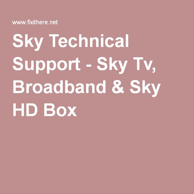 Sky Technical Support - Sky Tv, Broadband & Sky HD Box