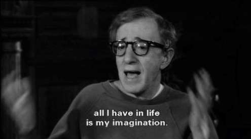 All I have in life is my imagination.