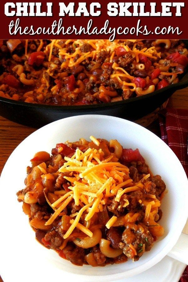 CHILI MAC SKILLET - The Southern Lady Cooks - Comfort Food