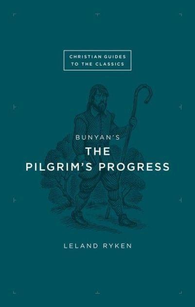 Bunyan's The Pilgrims Progress (Christian Guides To The Classics)