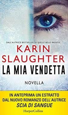 http://pupottina.blogspot.it/2016/12/la-mia-vendetta-di-karin-slaughter.html