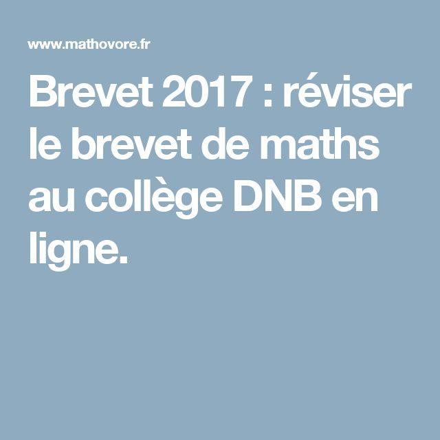 Brevet 2017 : réviser le brevet de maths au collège DNB en ligne.