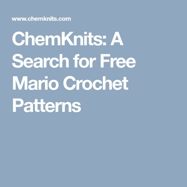 ChemKnits: A Search for Free Mario Crochet Patterns