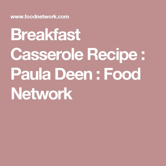 Breakfast Casserole Recipe : Paula Deen : Food Network